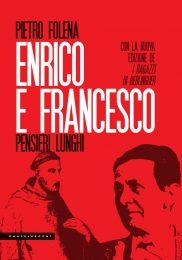 Enrico e Francesco. Pensieri lunghi