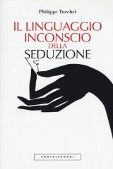 Il linguaggio inconscio della seduzione