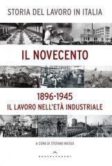 Storia del lavoro in Italia. Il Novecento. Vol. 1
