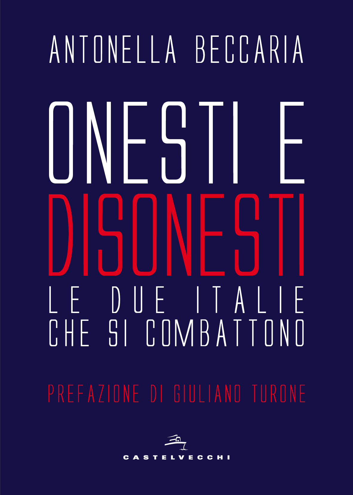 Onesti e disonesti - Le due Italie che si combattono
