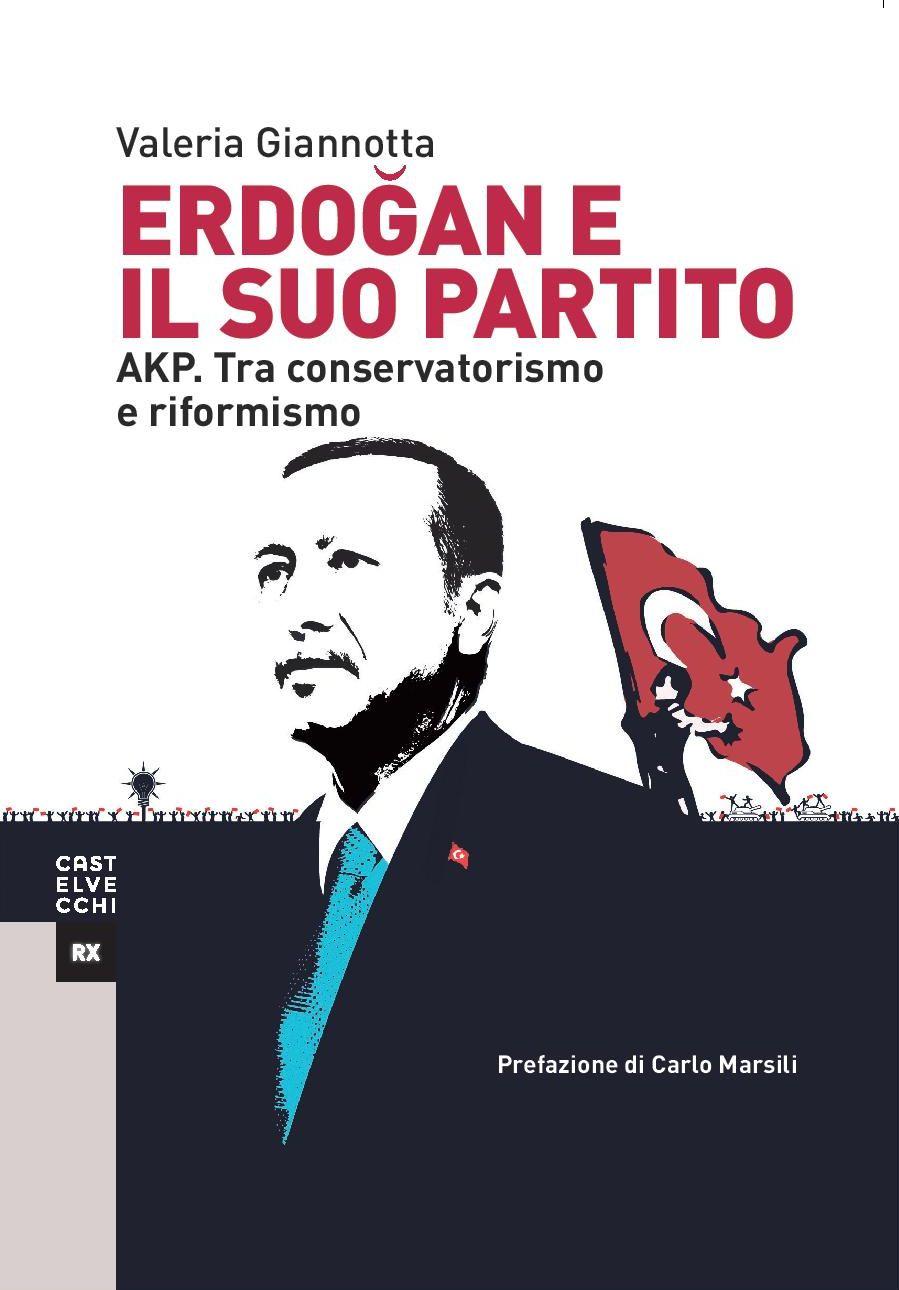 Risultati immagini per Erdogan e il suo partito. AKP. Tra conservatorismo e riformismo di Valeria Giannotta, Castelvecchi