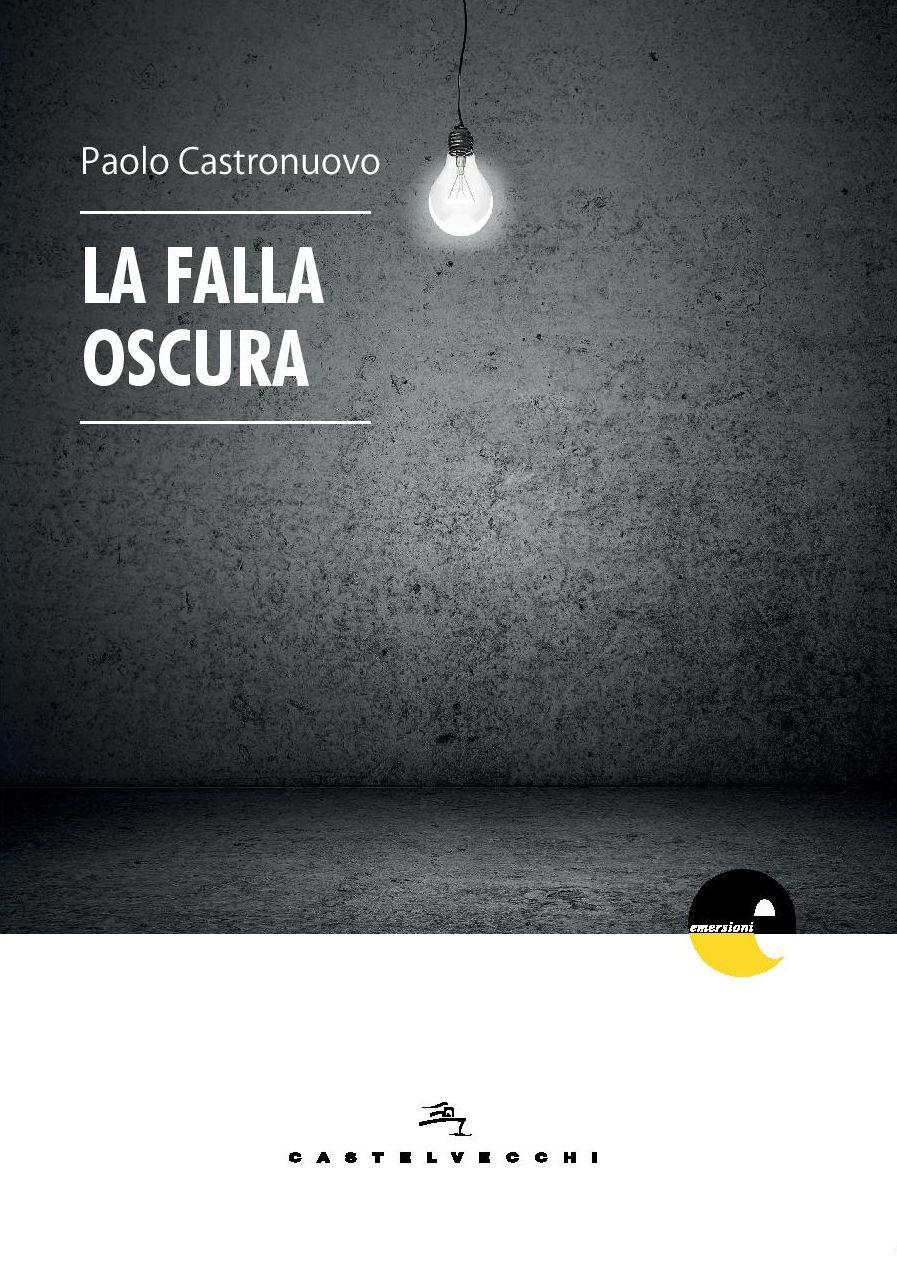 """""""La falla oscura"""" di Paolo Castronuovo"""