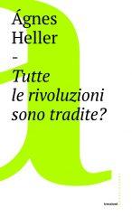Tutte le rivoluzioni sono tradite