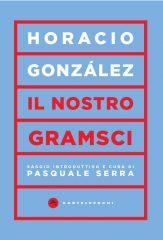 Il nostro Gramsci