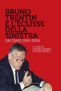 COVER 9788832901849 Bruno Trentin e l'eclisse della sinistra